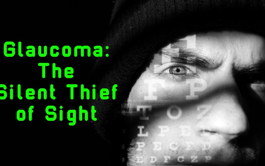 Glaucoma The Silent Thief of Sight
